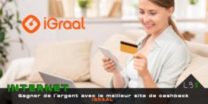 Cashback : comment gagner de l'argent avec Igraal