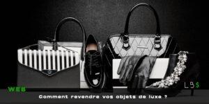 Revendre ses objets de luxe pour gagner de l'argent