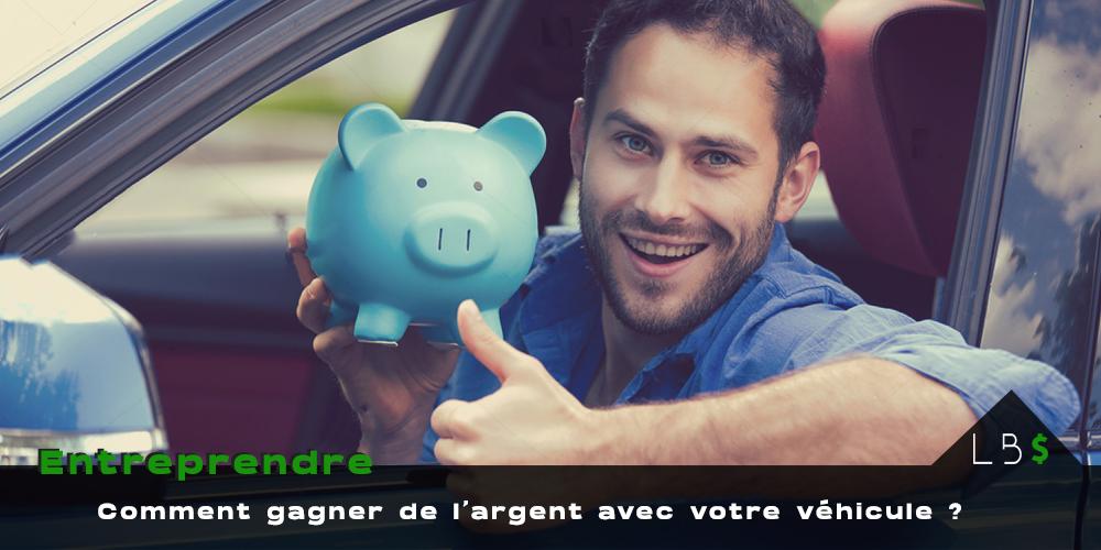 5 méthodes pour gagner de l'argent avec votre voiture