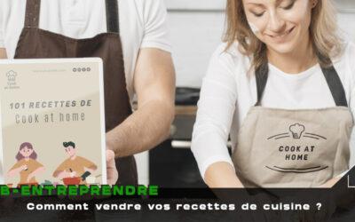 Vendre vos recettes de cuisine sur Internet