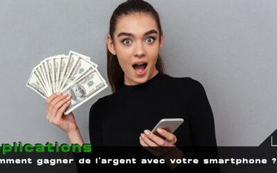 22 applications pour gagner de l'argent avec un smartphone