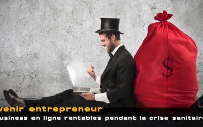 7 idées de business en ligne qui cartonnent avec la crise sanitaire
