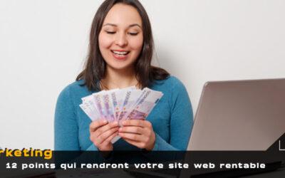 12 éléments indispensables pour vraiment gagner de l'argent avec son site web