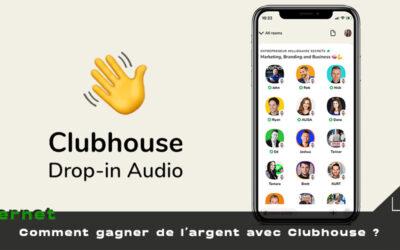 Comment gagner facilement de l'argent avec Clubhouse ?