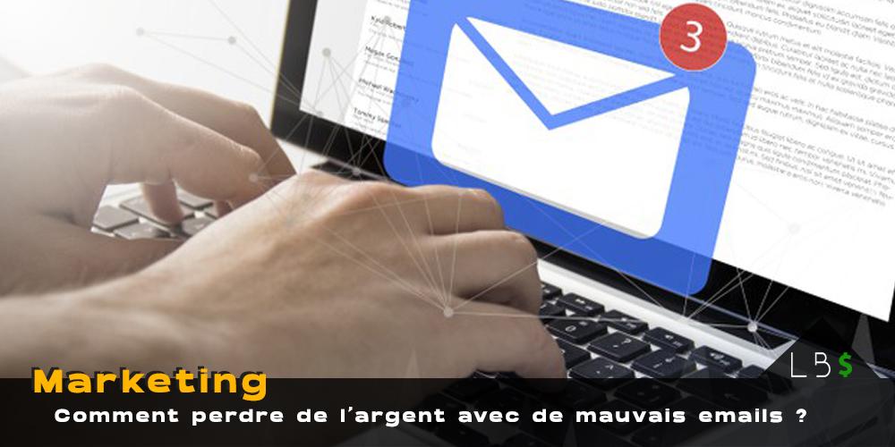 Comment perdre de l'argent et des clients avec une mauvaise prospection par mail