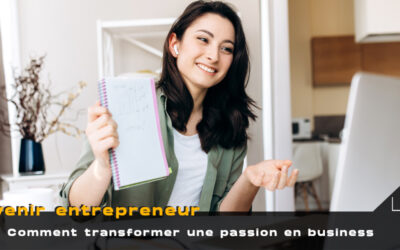 Comment transformer votre passion en business rentable ?